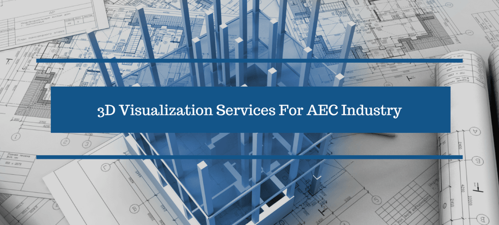 3D Visualization Services for AEC Industry