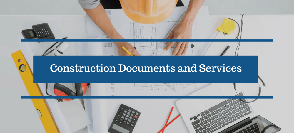 Architectural Construction Documents and Services