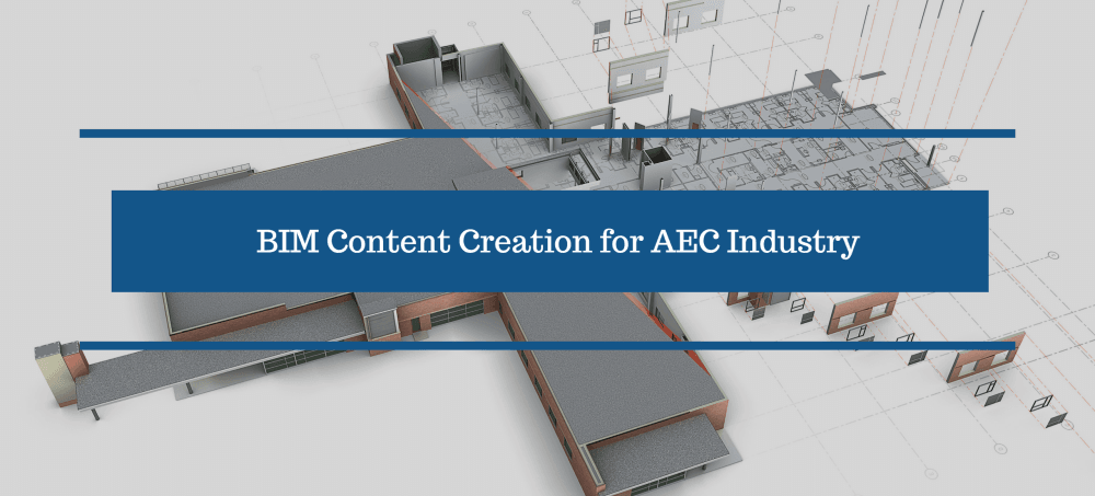 BIM Content Creation for AEC Industry