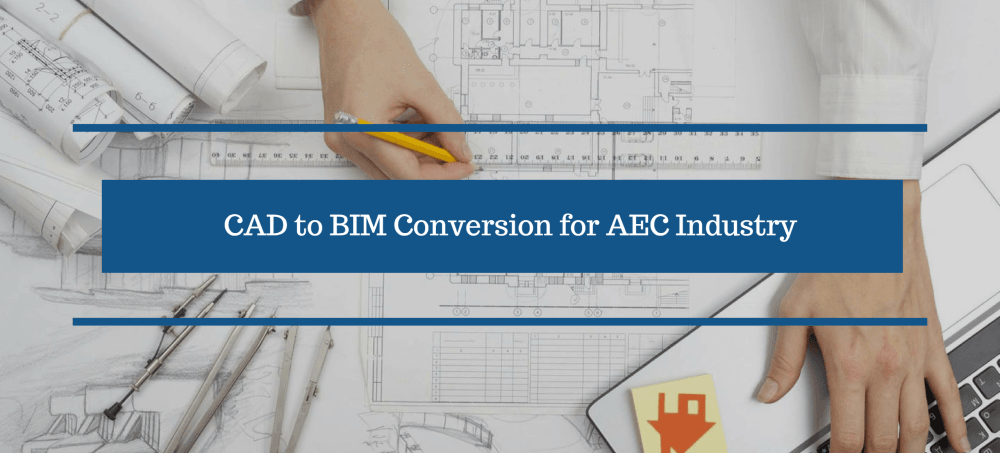 CAD to BIM Conversion for AEC Industry