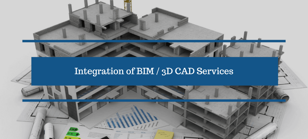 Integration of BIM 3D CAD Services for AEC Industry